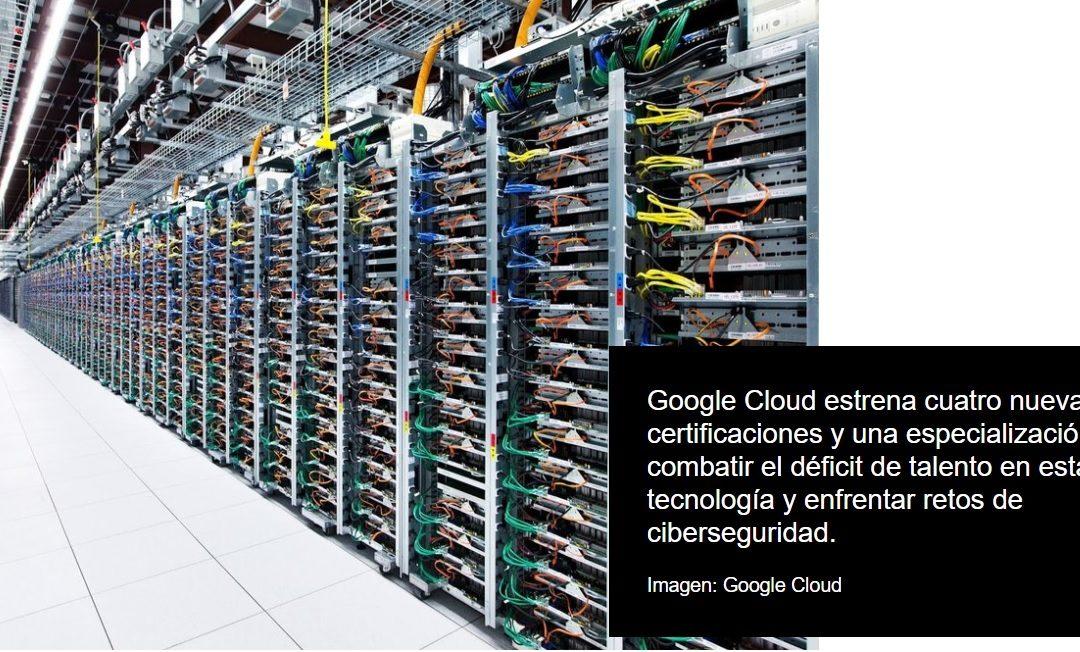 Anuncia Google Cloud nuevas certificaciones
